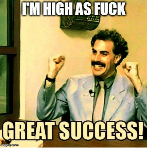 Memes, Fuck, and Success: HM HIGHAS FUCK  GREAT SUCCESS!