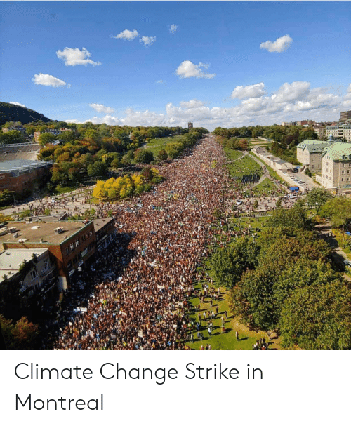 Change, Montreal, and Climate Change: HMRASH Climate Change Strike in Montreal