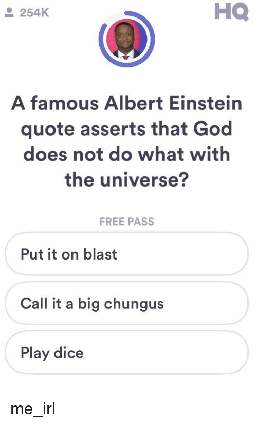 ho k a famous albert einstein quote asserts that god does not