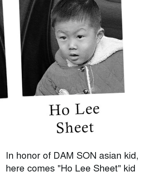 Ho Lee Sheet in Honor of DAM SON Asian Kid Here Comes Ho ...