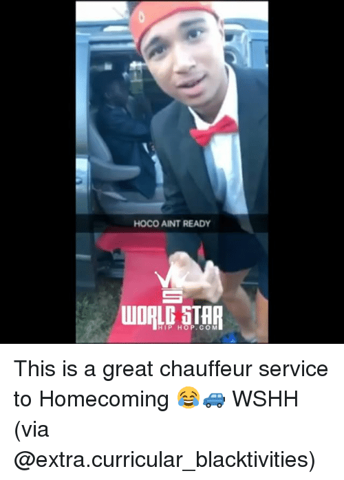 Memes, Wshh, and Hip Hop: HOCO AINT READY  HIP HOP.COM This is a great chauffeur service to Homecoming 😂🚙 WSHH (via @extra.curricular_blacktivities)