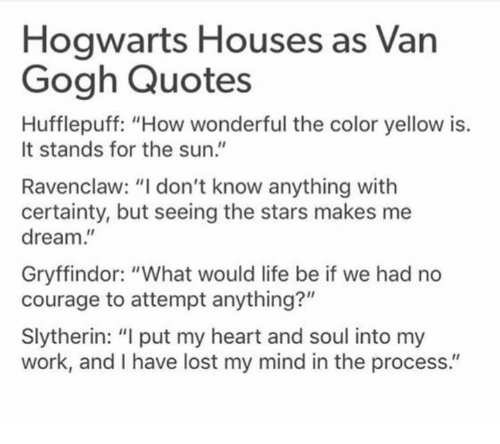 Hogwarts Houses As Van Gogh Quotes Hufflepuff How Wonderful The