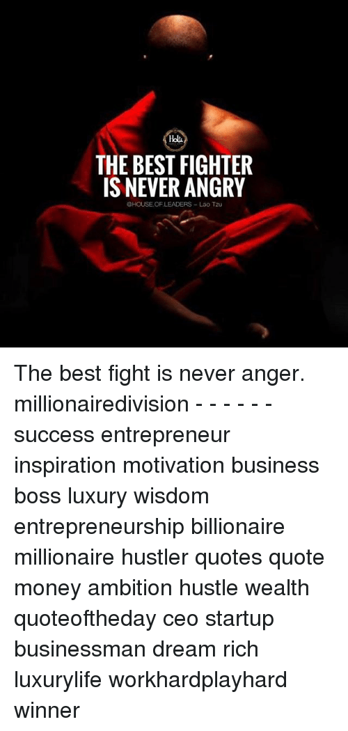 Delightful Hustler, Memes, And Money: Hola THE BEST FIGHTER IS NEVER ANGRY CHOUSE OF