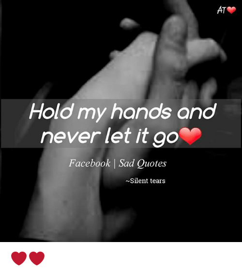 Hold My Hands and Never Let It Go Facebook   Sad Quotes ...