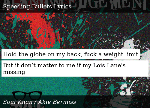 SIZZLE: Hold the globe on my back, fuck a weight limit  But it don't matter to me if my Lois Lane's missing
