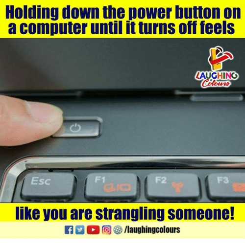 Holding Down the Power Button on a Computer Until It Turns