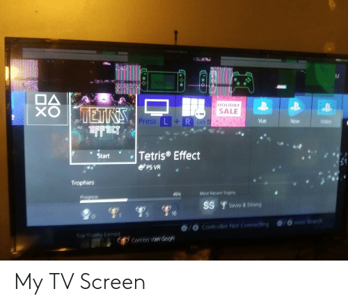Search, Tetris, and Video: HOLIDAY  XO  TETKIS  FFECT  e SALE  Press L+R  on th  Vue  Now  Video  Tetris® Effect  Start  PS VR  Trophies  Most Recent frophy  45%  Progress  Sawvy & Střong  SS  16  0/0 oty Search  Controller Not Connecting  Top Trophy Eamed  O Cómbó Van Gógh My TV Screen