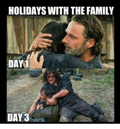 Family Memes And HOLIDAYS WITH THE FAMILY DAY1 GIL TWDSTUFF HANGS DAY