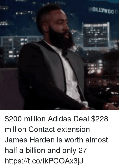 Sizzle: HOLLYWOO $200 million Adidas Deal $228 million Contact extension   James Harden is worth almost half a billion and only 27 https://t.co/IkPCOAx3jJ