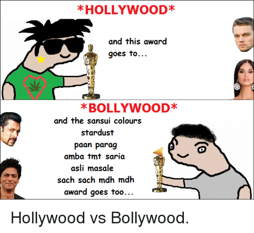 hollywood vs bollywood Hollywood has become popular world-wide, with many of its films being released  in almost all countries bollywood is an informal term that is used to represent.