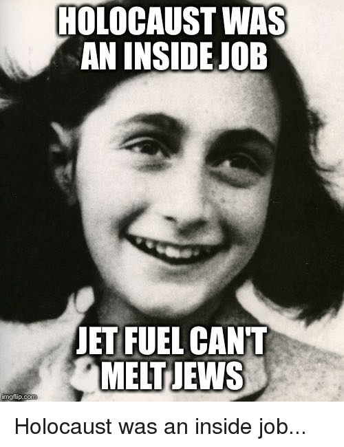Holocaust, Jets, and Jobs: HOLOCAUST WAS  AN INSIDE JOB  JET FUEL CANT  MELT JEWS  inngflip.com Holocaust was an inside job...