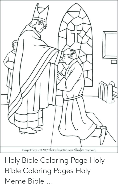 Holy Orders O2017 TheCatholickidcom Al Rights Reserved Holy Bible Coloring  Page Holy Bible Coloring Pages Holy Meme Bible Meme On ME.ME