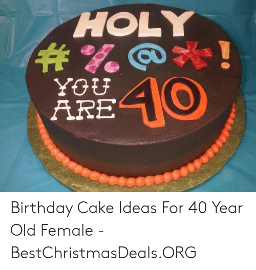 Pleasing Holy You Are40 Birthday Cake Ideas For 40 Year Old Female Personalised Birthday Cards Petedlily Jamesorg