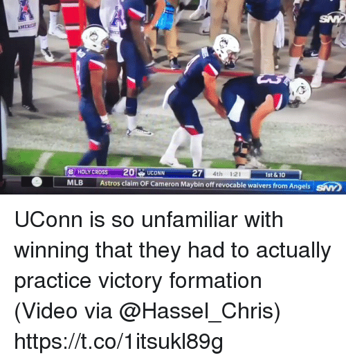 Mlb, Sports, and Formation: HOLYCROSS 20UCONN  MLB Astros claim OF Cameron Maybin off revocable waivers from Angels  27  4th 1:21  1st &10  SNY UConn is so unfamiliar with winning that they had to actually practice victory formation  (Video via @Hassel_Chris) https://t.co/1itsukl89g