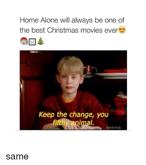25 best memes about best christmas movie ever best for Home of the best