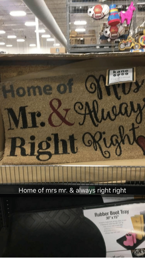 """Home, Rubber, and Mrs: Home O  Right igh  Home of mrs mr. & always right right  Rubber Boot Tray  30""""X 15"""""""
