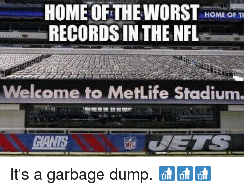 Nfl, Home, and Metlife: HOME OFTHE WORST HOME OKT  RECORDS INTHE NFL  Welcome to MetLife Stadium. It's a garbage dump. 🚮🚮🚮