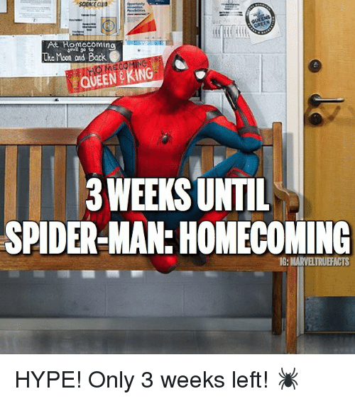 Hype, Memes, and Spider: Homecoming  Moon and Back  QUEEN KING  3WEEKSUNTIL  SPIDER MAN: HOMECOMING  IG: MARVETRUEFACTS HYPE! Only 3 weeks left! 🕷