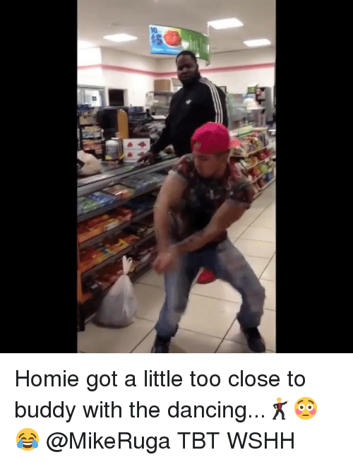 Dancing, Homie, and Memes: Homie got a little too close to buddy with the dancing...🕺😳😂 @MikeRuga TBT WSHH