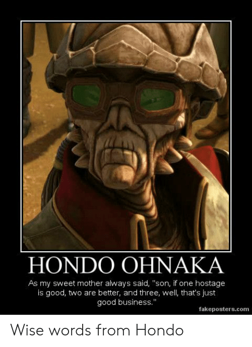 hondo-ohnaka-as-my-sweet-mother-always-said-son-if-64367232.png