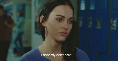 Care,  Dont, and  Don't Care: honestly don't care.