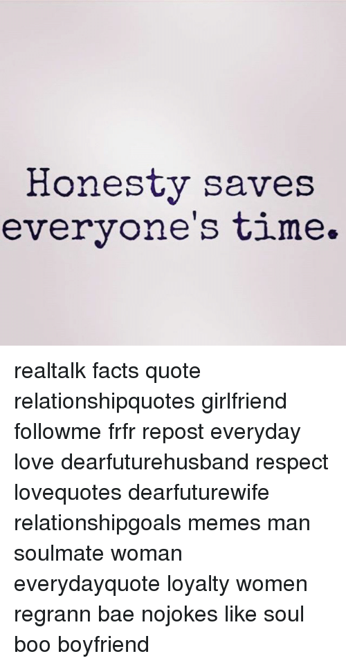 Honestv Saves Everyones Tlme Realtalk Facts Quote