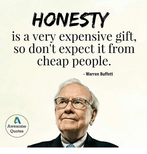 HONESTY Is A Very Expensive Gift So Donu0027t Expect It From Cheap People  Warren Buffett Awesome Quotes   Meme On Me.me