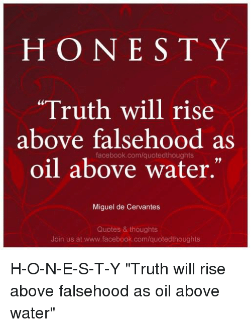 Honesty Truth Will Rise Above Falsehood As Oil Above Water Miguel De