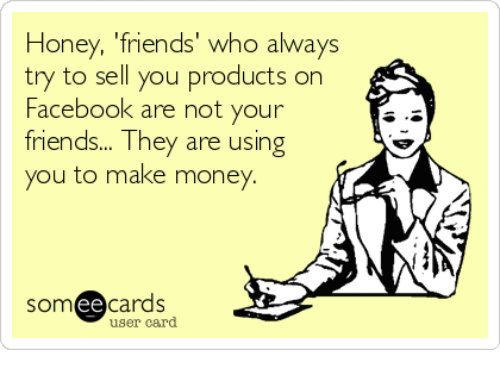 honey friends who always try to sell you products on 13320382 honey friends' who always try to sell you products on facebook are
