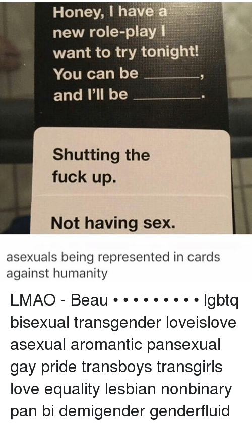 honey i have a new role play want to try tonight 13990969 ✅ 25 best memes about cards against humanity bees cards