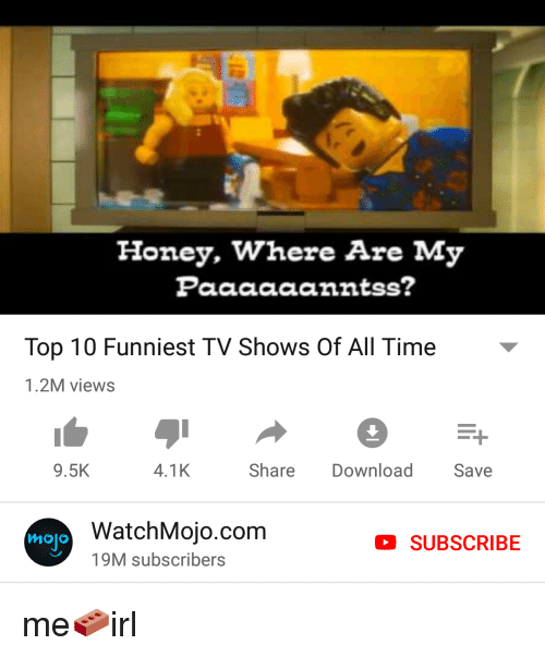 Honey Where Are My Paaaaaanntss? Top 10 Funniest TV Shows of All