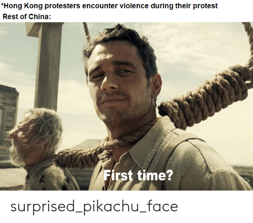 Pikachu, Protest, and China: *Hong Kong protesters encounter violence during their protest  Rest of China:  First time? surprised_pikachu_face