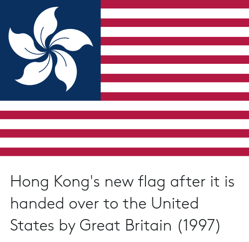 United, Britain, and United States: Hong Kong's new flag after it is handed over to the United States by Great Britain (1997)