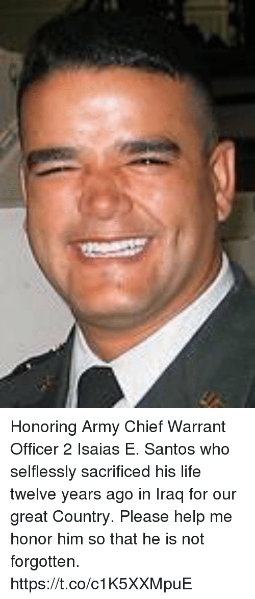 Life, Memes, and Army: Honoring Army Chief Warrant Officer 2 Isaias E. Santos who selflessly sacrificed his life twelve years ago in Iraq for our great Country. Please help me honor him so that he is not forgotten. https://t.co/c1K5XXMpuE
