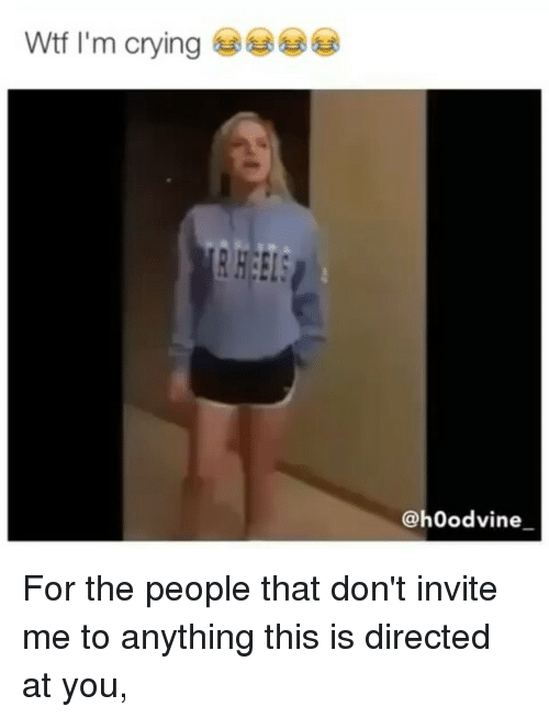 Memes, 🤖, and Invited: @hoodvine For the people that don't invite me to anything this is directed at you,