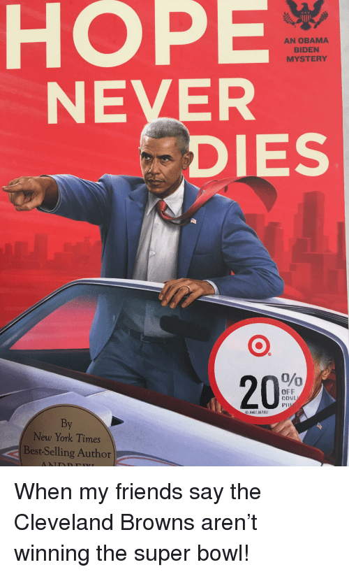Cleveland Browns, Friends, and New York: HOPE  NEVER  AN OBAMA  BIDEN  MYSTERY  DIES  OFF  COVL  Ph  05,1602,804192  By  New York Times  Best-Selling Author