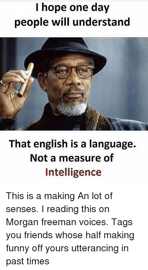 English is a Language Not a Measure of Intelligence | My ...