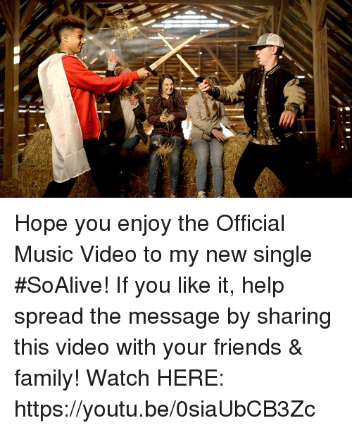 Dank, 🤖, and  Official Music Video: Hope you enjoy the Official Music Video to my new single #SoAlive!  If you like it, help spread the message by sharing this video with your friends & family!  Watch HERE:  https://youtu.be/0siaUbCB3Zc