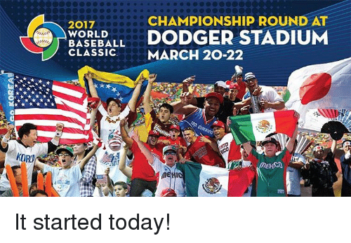 Dodgers, Mlb, and Classics: HORA  CHAMPIONSHIP ROUND AT  2017  BASEBALL  DODGER STADIUM  WORLD  CLASSIC  MARCH 20-22  MEHI It started today!