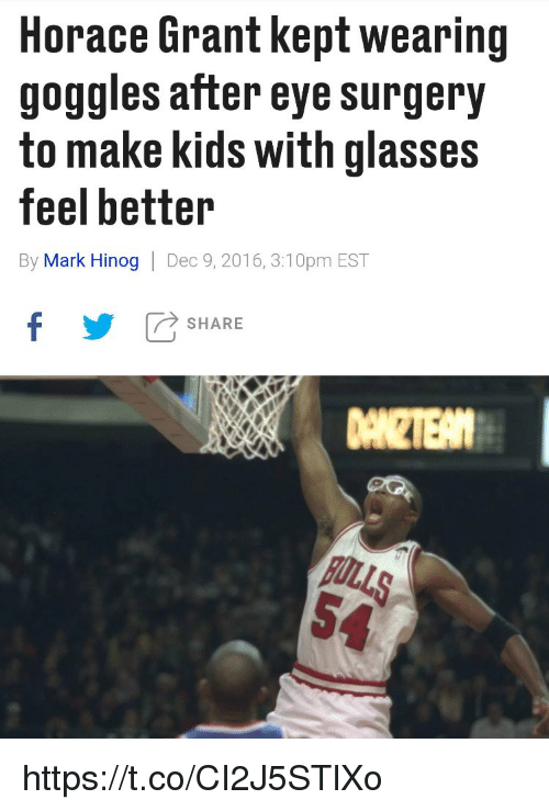 Memes, Glasses, and Kids: Horace Grant kept wearing  goggles after eye surgery  to make kids with glasses  feel better  By Mark Hinog | Dec 9, 2016, 3:10pm EST  fSHARE  DANZTE https://t.co/CI2J5STlXo