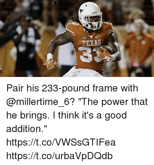 HORNS TEXAS Pair His 233-Pound Frame With The Power That He Brings I ...