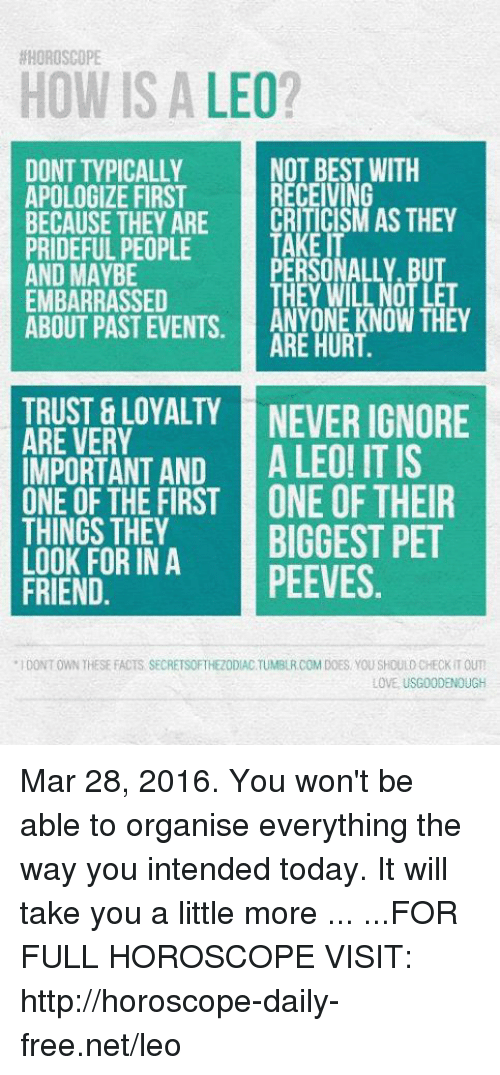 HOROSCOPE HOW IS a LEO? DONT TYPICALLY APOLOGIZE FIRST BECAUSE THEY