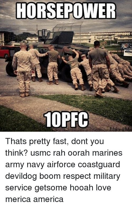 horsepower 10pfc make me thats pretty fast dont you think 10137005 ✅ 25 best memes about marines hooah marines hooah memes