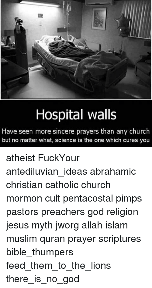 Hospital Walls Have Seen More Sincere Prayers Than Any