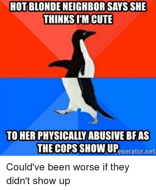 Cute Advice Animals And Been Hot Blonde Neighbor Saysshe Thinksim Cute