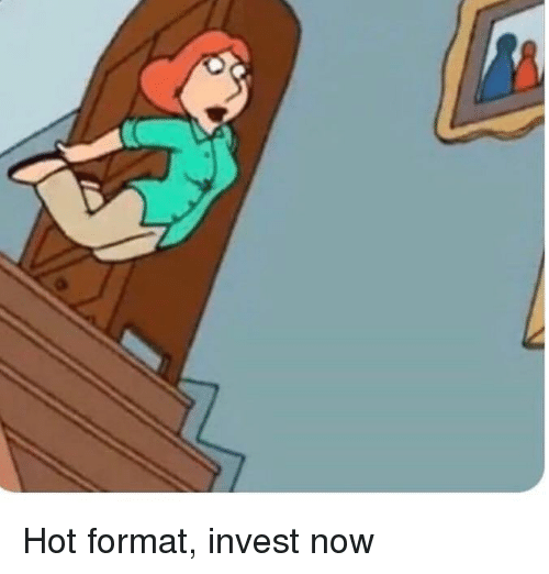 Invest, Format, and Hot