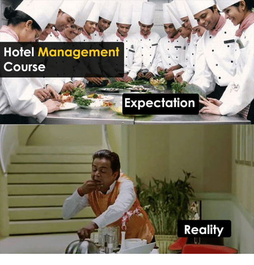 Hotel Management Course Expectation Reality Meme On Me Me