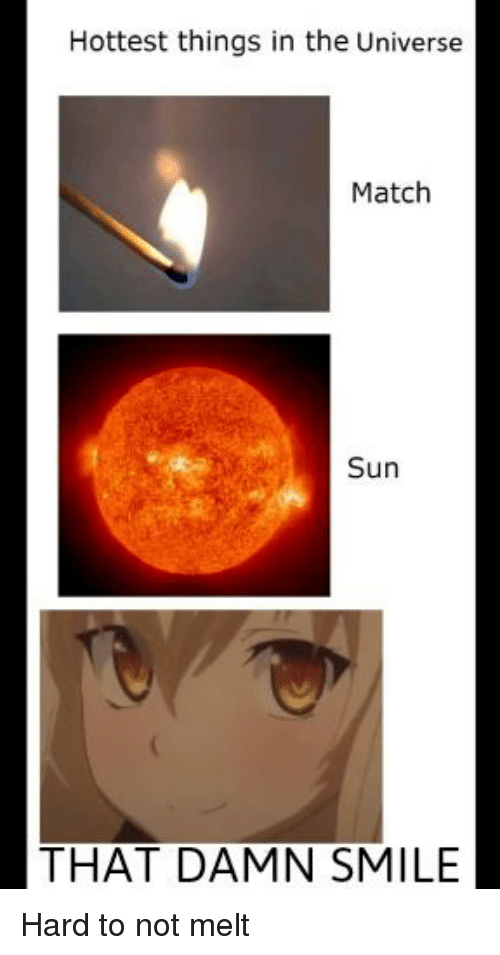 Hottest Things in the Universe Match Sun THAT DAMN SMILE ...