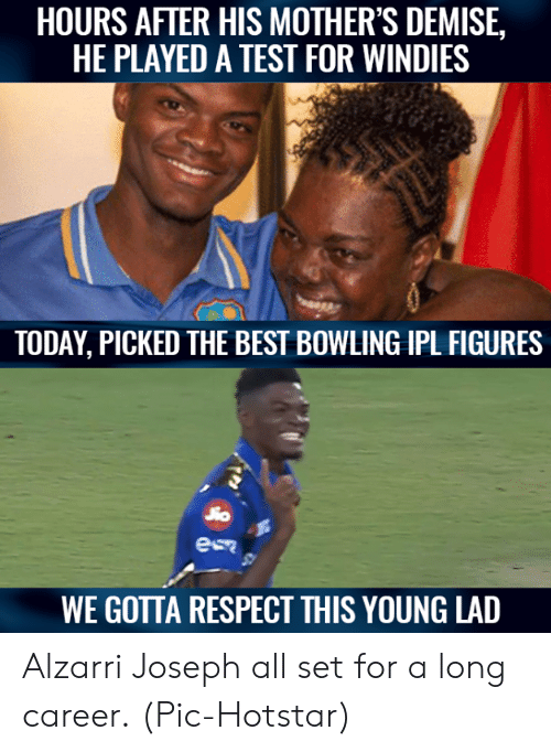 Memes, Respect, and Best: HOURS AFTER HIS MOTHER'S DEMISE,  HE PLAYED A TEST FOR WINDIES  TODAY, PICKED THE BEST BOWLING IPL FIGURES  WE GOTTA RESPECT THIS YOUNG LAD Alzarri Joseph all set for a long career.  (Pic-Hotstar)