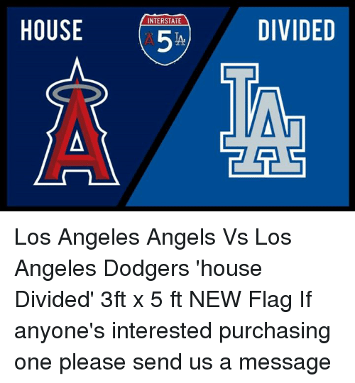 house nterstate divided los angeles angels vs los angeles dodgers 19451340 house nterstate divided los angeles angels vs los angeles dodgers